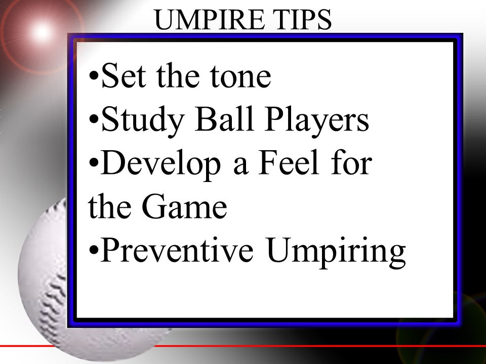 Develop a Feel for the Game Preventive Umpiring