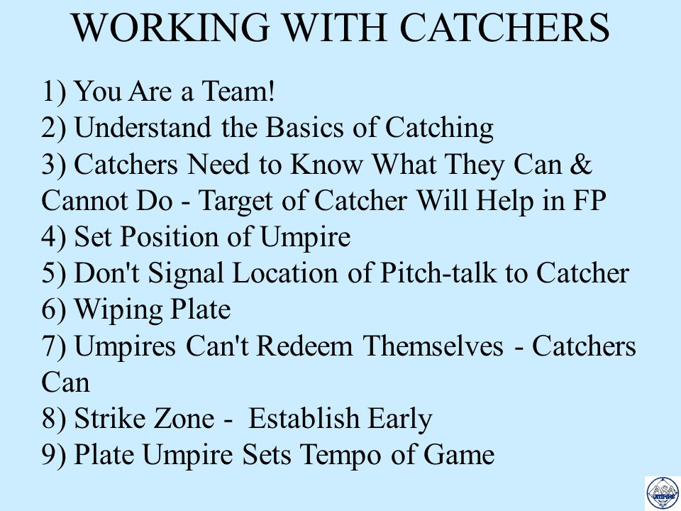 WORKING WITH CATCHERS 1) You Are a Team!