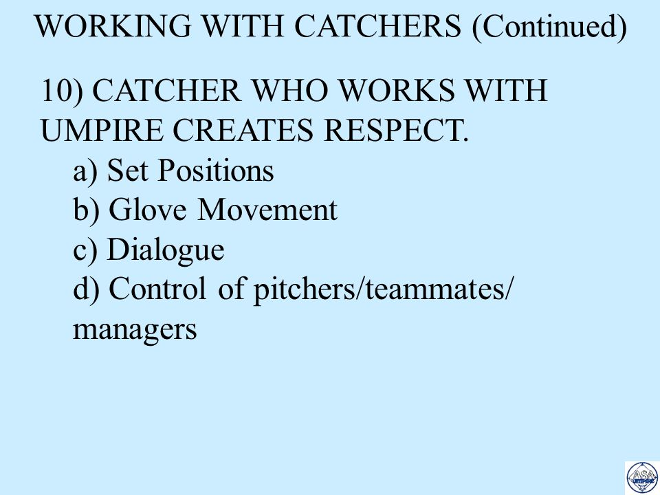 WORKING WITH CATCHERS (Continued)