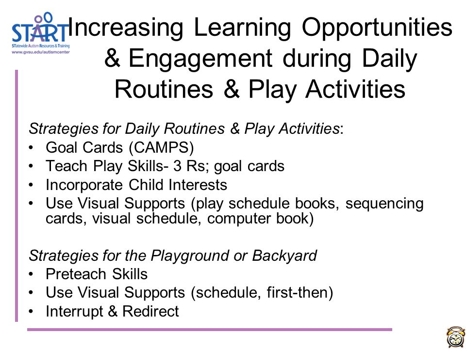 Increasing Learning Opportunities & Engagement during Daily Routines & Play Activities
