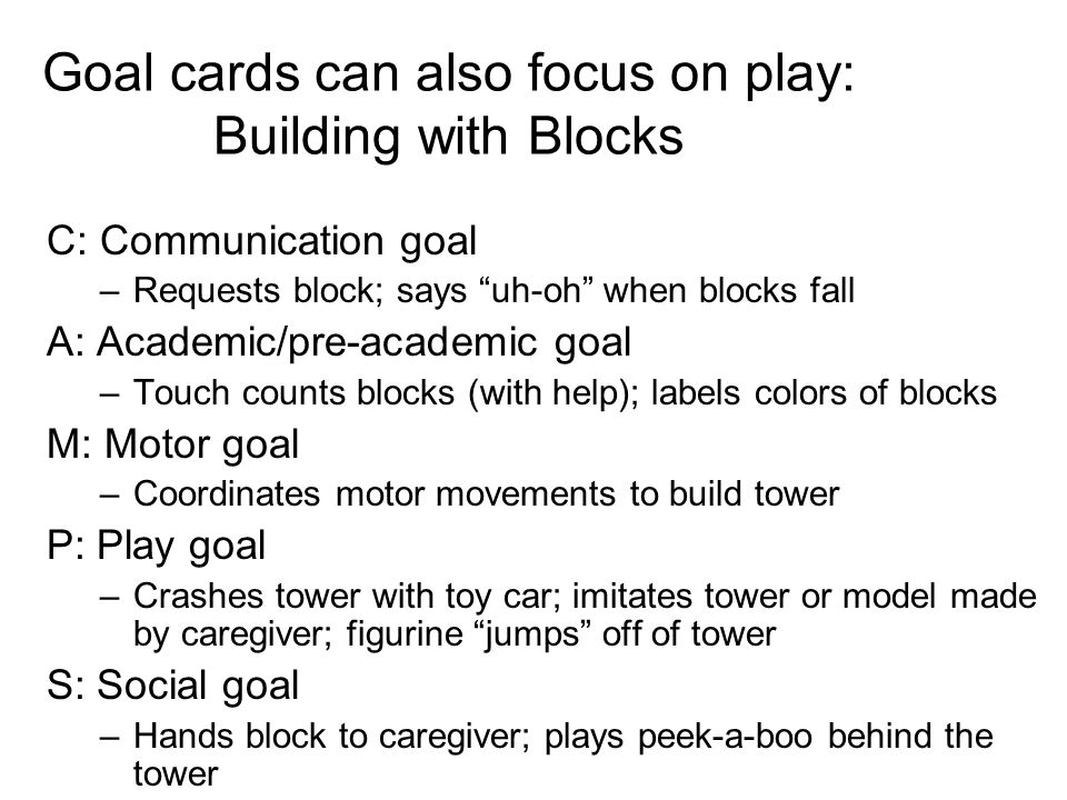 Goal cards can also focus on play: Building with Blocks