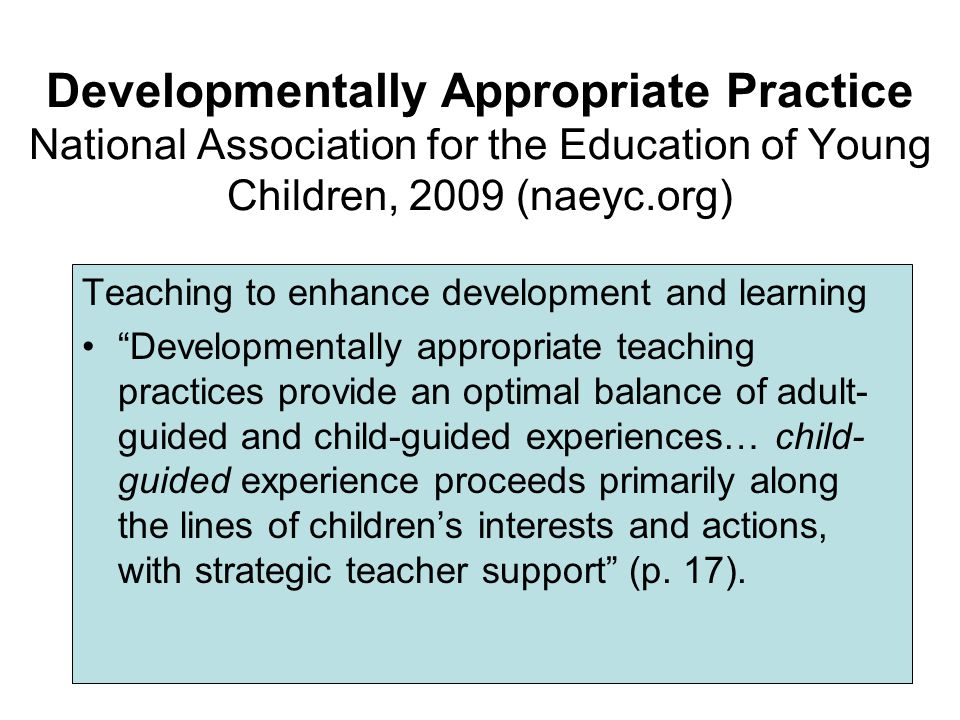 Developmentally Appropriate Practice National Association for the Education of Young Children, 2009 (naeyc.org)