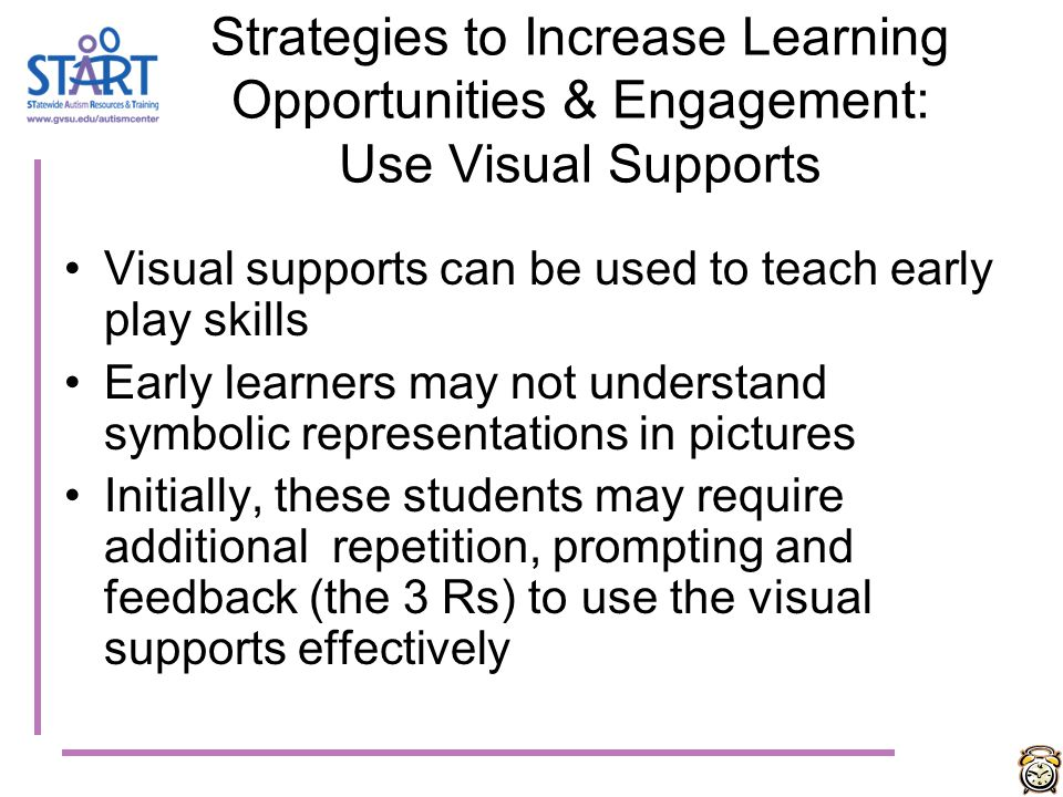 Strategies to Increase Learning Opportunities & Engagement: Use Visual Supports