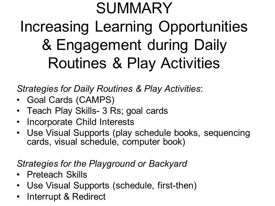 SUMMARY Increasing Learning Opportunities & Engagement during Daily Routines & Play Activities