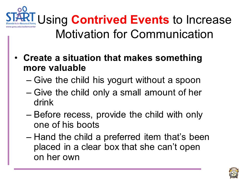 Using Contrived Events to Increase Motivation for Communication
