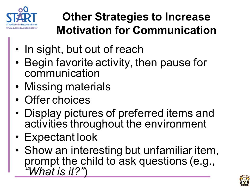 Other Strategies to Increase Motivation for Communication