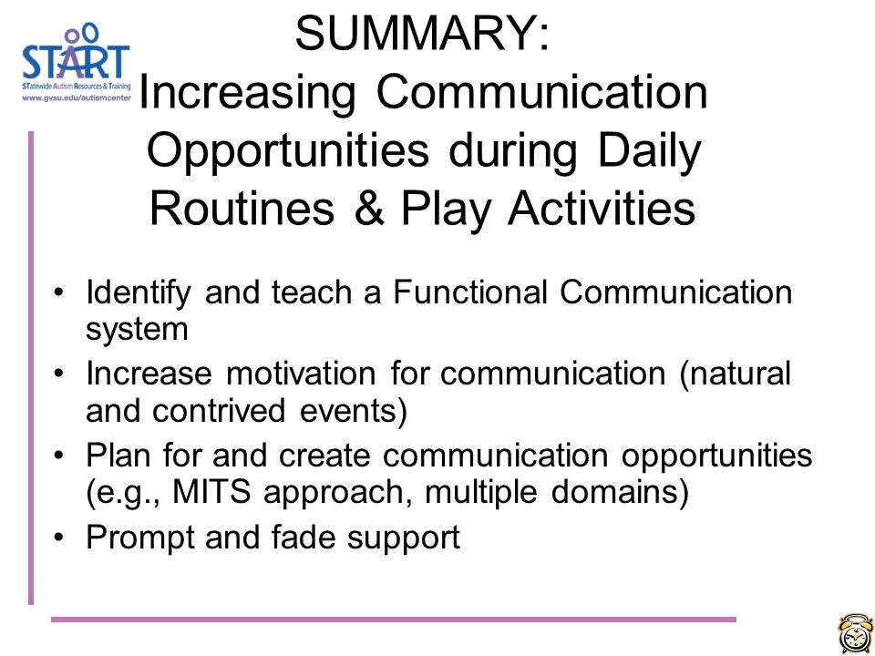 SUMMARY: Increasing Communication Opportunities during Daily Routines & Play Activities
