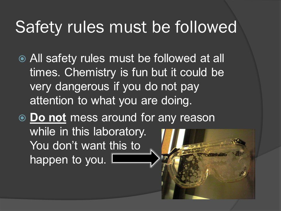 Safety rules must be followed