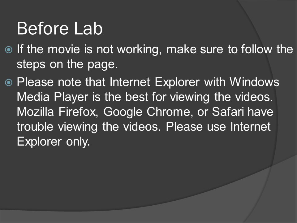 Before Lab If the movie is not working, make sure to follow the steps on the page.