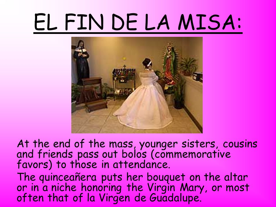 EL FIN DE LA MISA: At the end of the mass, younger sisters, cousins and friends pass out bolos (commemorative favors) to those in attendance.
