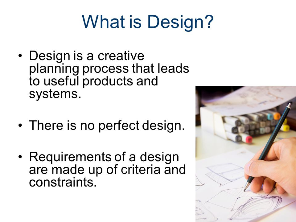 Design Process Gateway To Technology® Unit 1 – Lesson 1.2 – Design Process. What is Design