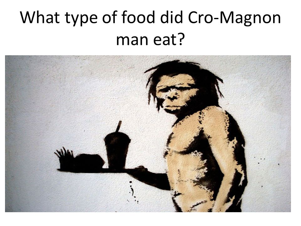 What type of food did Cro-Magnon man eat
