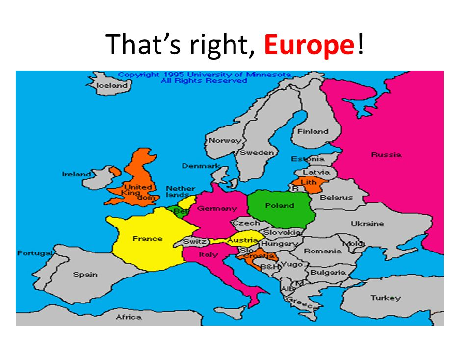 That's right, Europe!