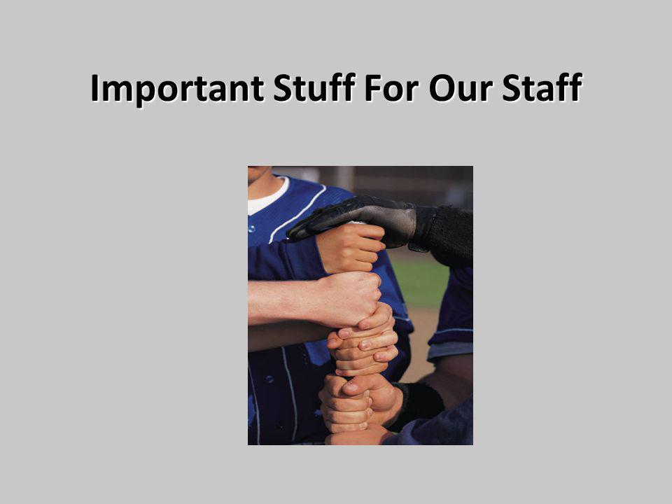 Important Stuff For Our Staff