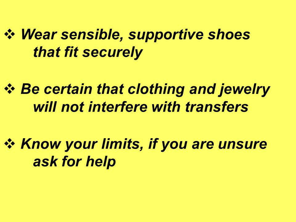 Wear sensible, supportive shoes