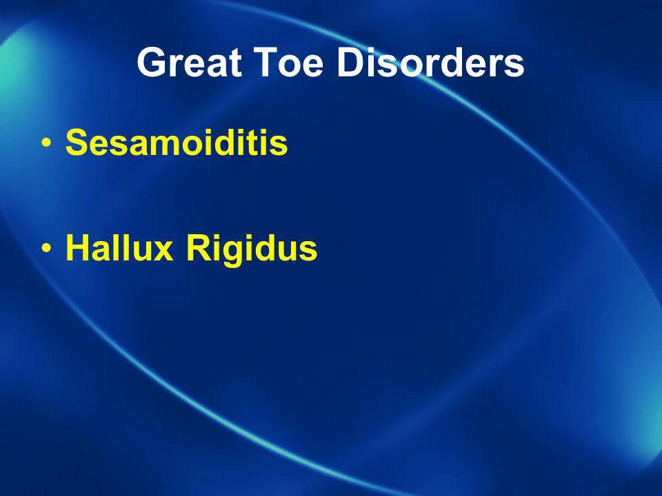 Great Toe Disorders Sesamoiditis Hallux Rigidus