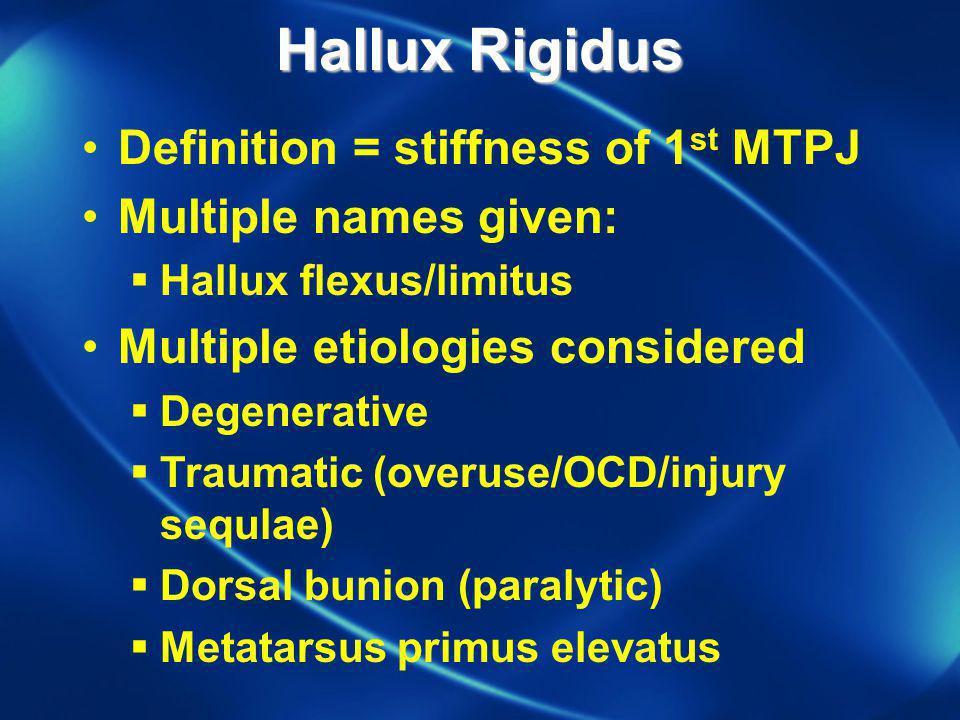 Hallux Rigidus Definition = stiffness of 1st MTPJ