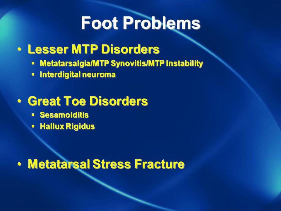 Foot Problems Lesser MTP Disorders Great Toe Disorders