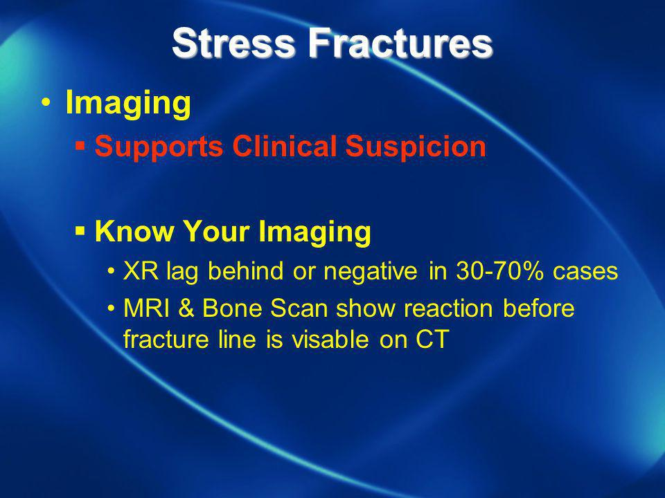 Stress Fractures Imaging Supports Clinical Suspicion Know Your Imaging