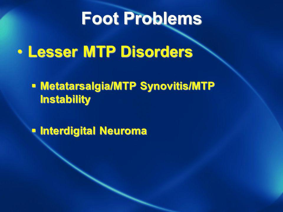 Foot Problems Lesser MTP Disorders