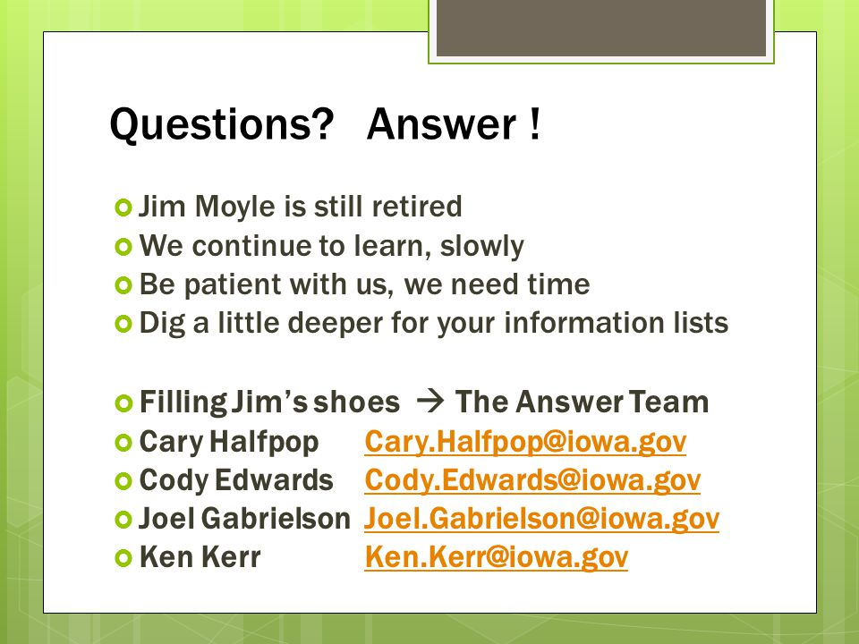 Questions Answer ! Filling Jim's shoes  The Answer Team