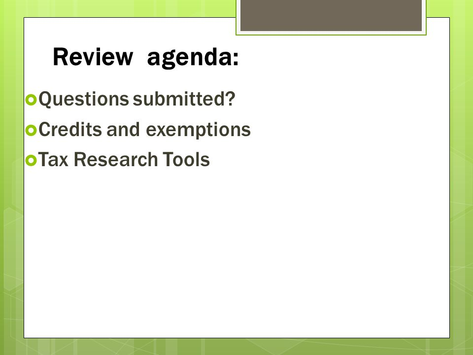 Review agenda: Questions submitted Credits and exemptions