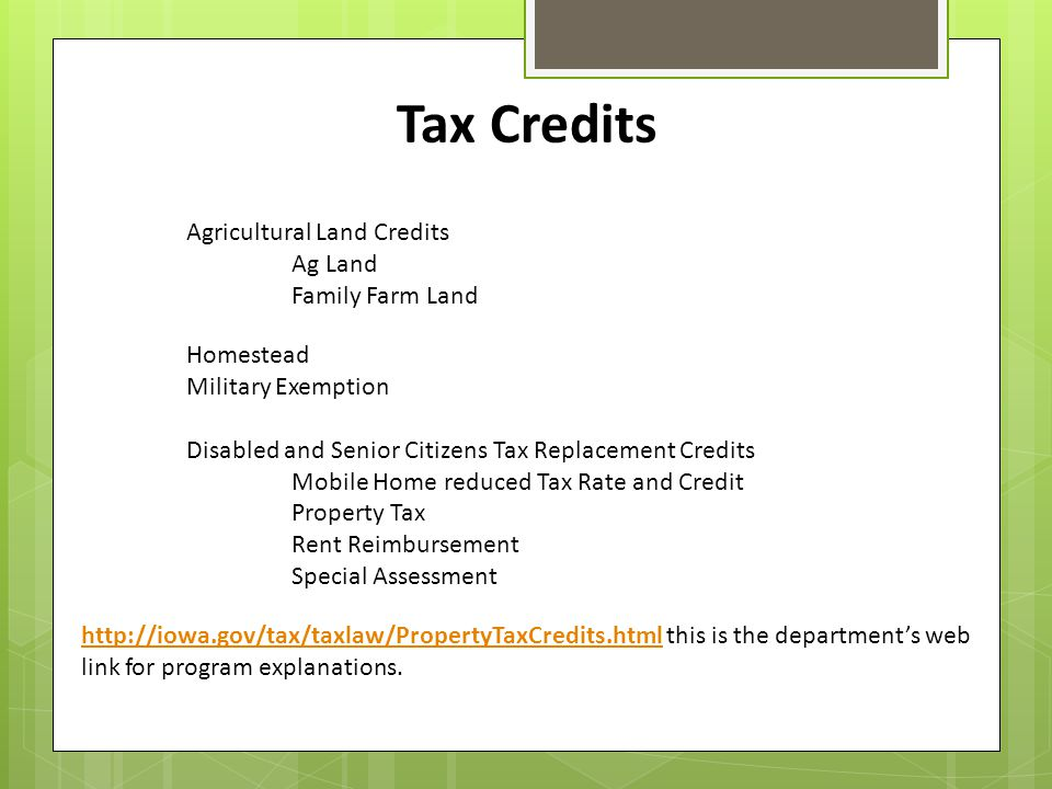 Tax Credits Agricultural Land Credits. Ag Land. Family Farm Land. Homestead Military Exemption.
