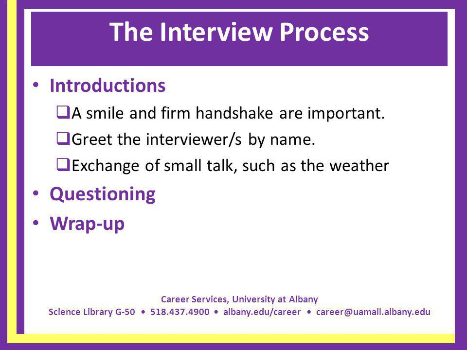 The Interview Process Introductions Questioning Wrap-up