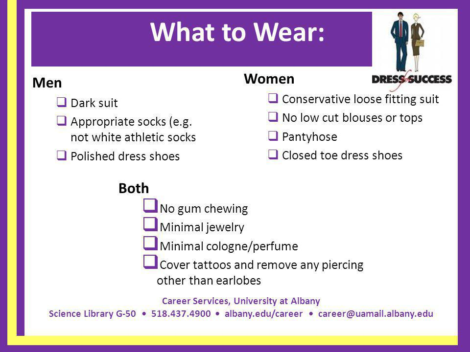 What to Wear: Women Men Both Conservative loose fitting suit Dark suit