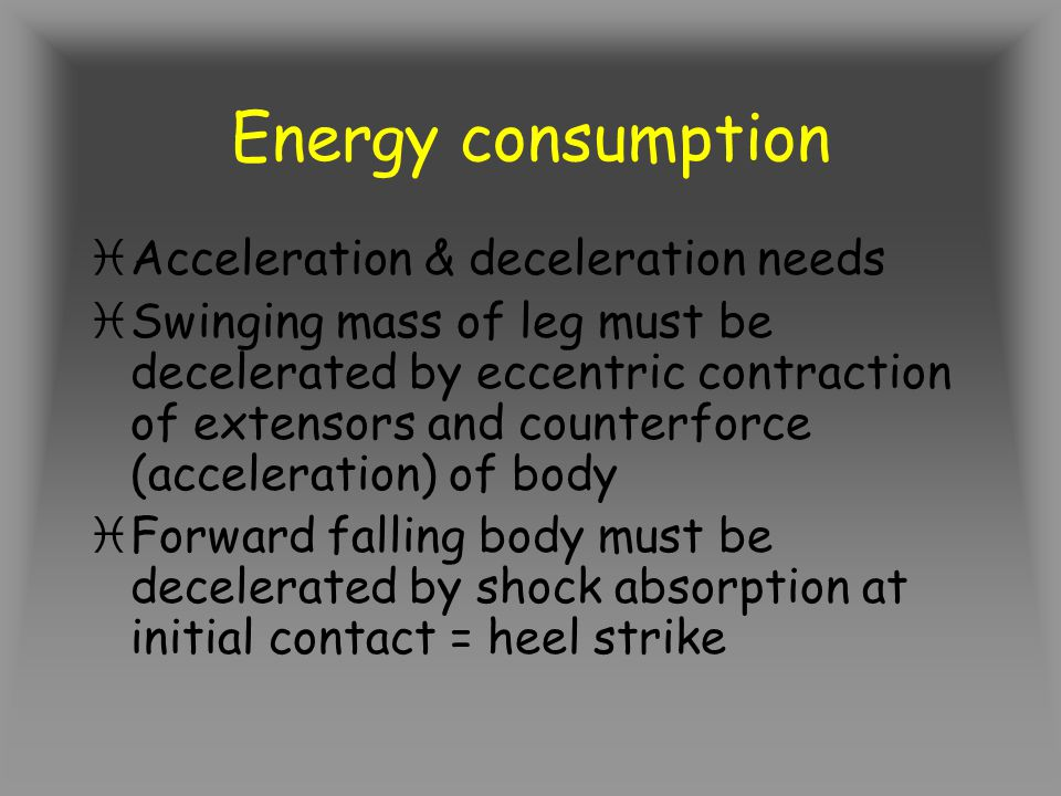 Energy consumption Acceleration & deceleration needs
