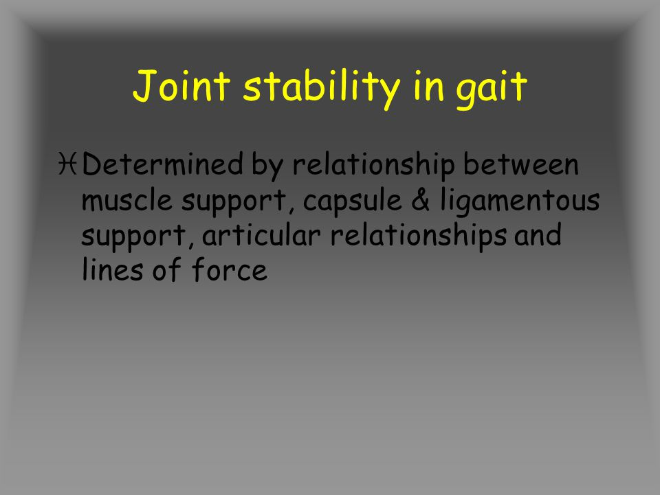 Joint stability in gait