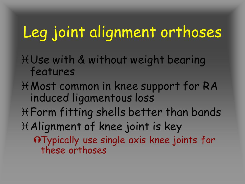 Leg joint alignment orthoses