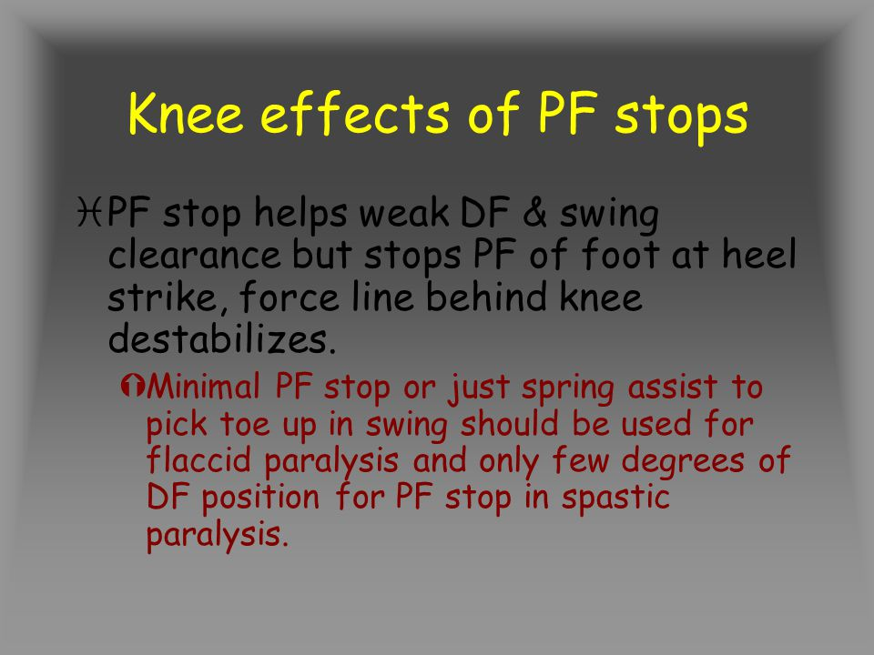 Knee effects of PF stops