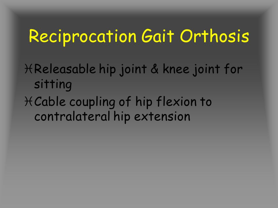 Reciprocation Gait Orthosis
