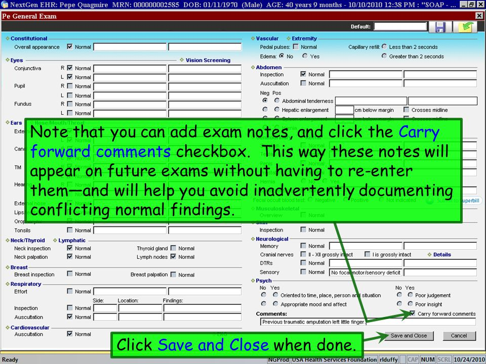 Note that you can add exam notes, and click the Carry forward comments checkbox. This way these notes will appear on future exams without having to re-enter them—and will help you avoid inadvertently documenting conflicting normal findings.