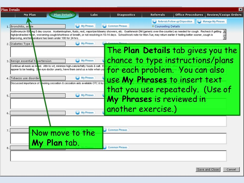 The Plan Details tab gives you the chance to type instructions/plans for each problem. You can also use My Phrases to insert text that you use repeatedly. (Use of My Phrases is reviewed in another exercise.)