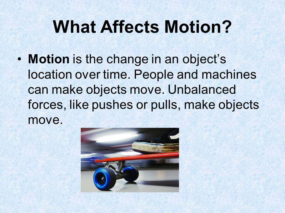 What Affects Motion