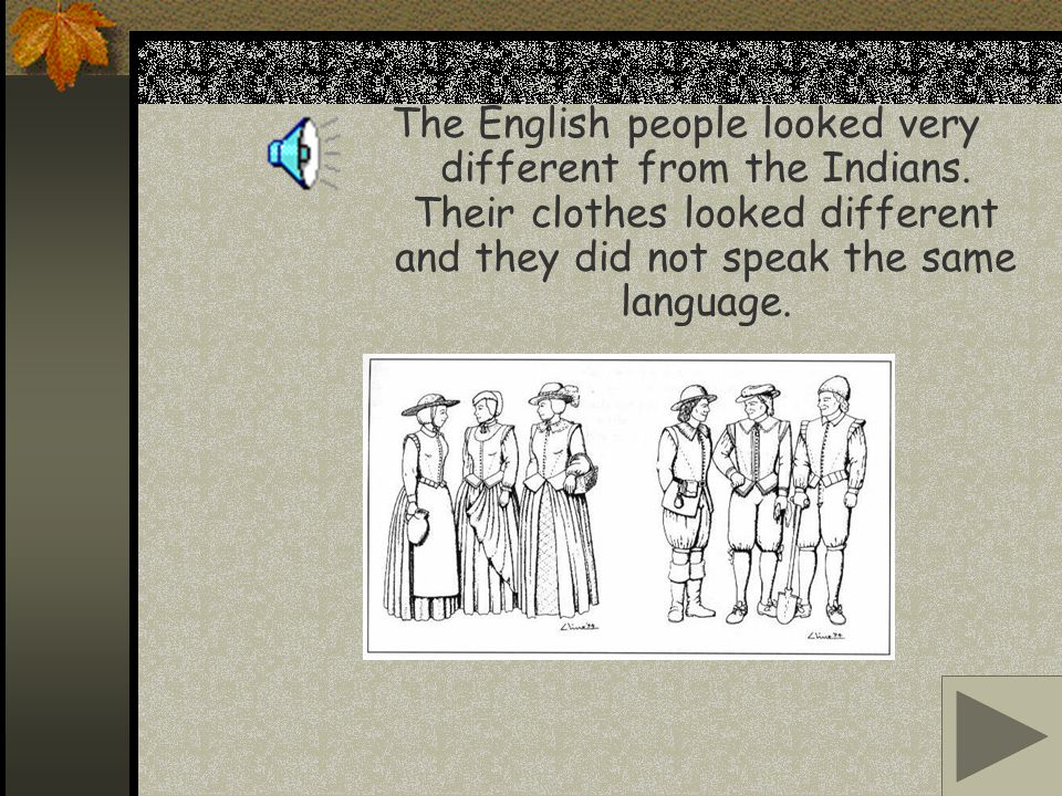 The English people looked very different from the Indians