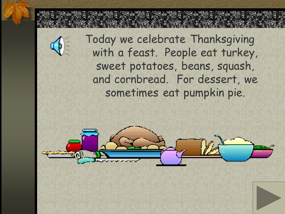 Today we celebrate Thanksgiving with a feast
