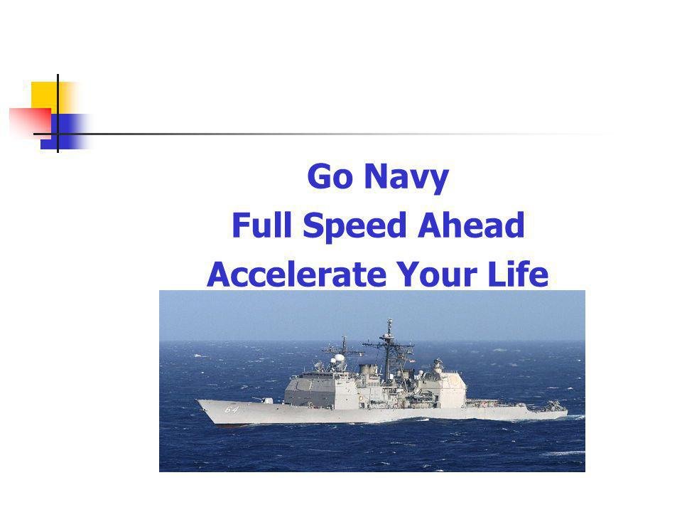 Go Navy Full Speed Ahead Accelerate Your Life