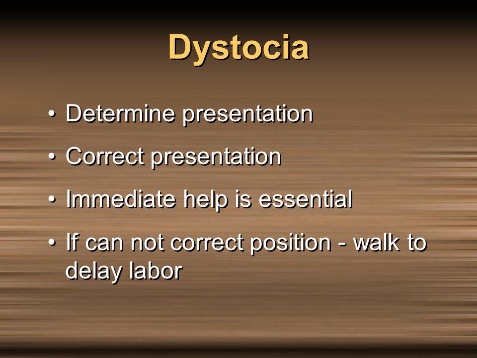 Dystocia Determine presentation Correct presentation