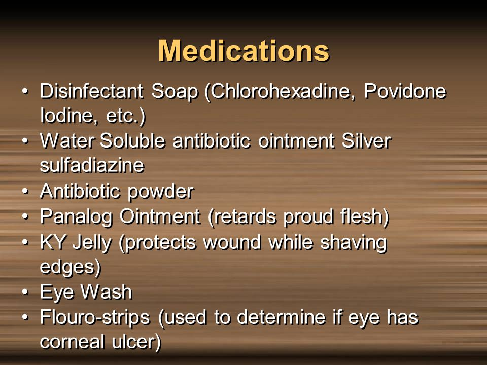 Medications Disinfectant Soap (Chlorohexadine, Povidone Iodine, etc.)