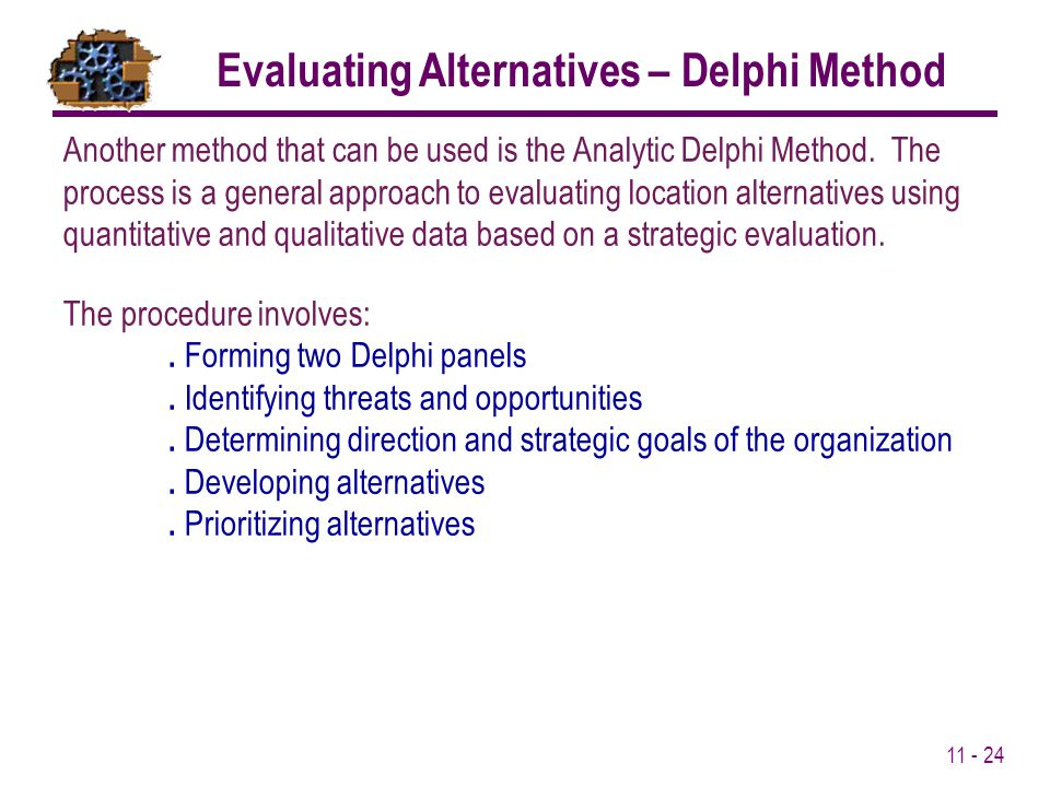 Evaluating Alternatives – Delphi Method