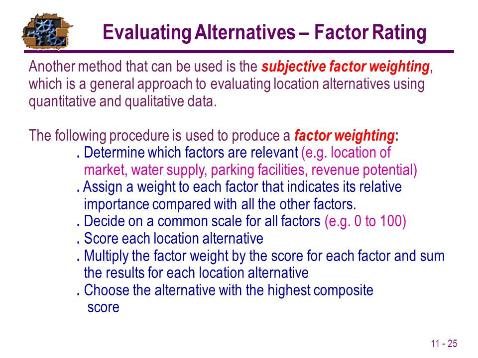 Evaluating Alternatives – Factor Rating