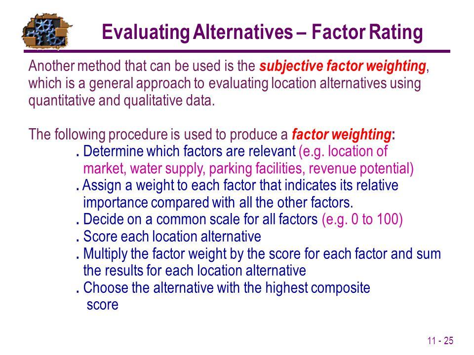 Evaluating Alternatives – Factor Rating