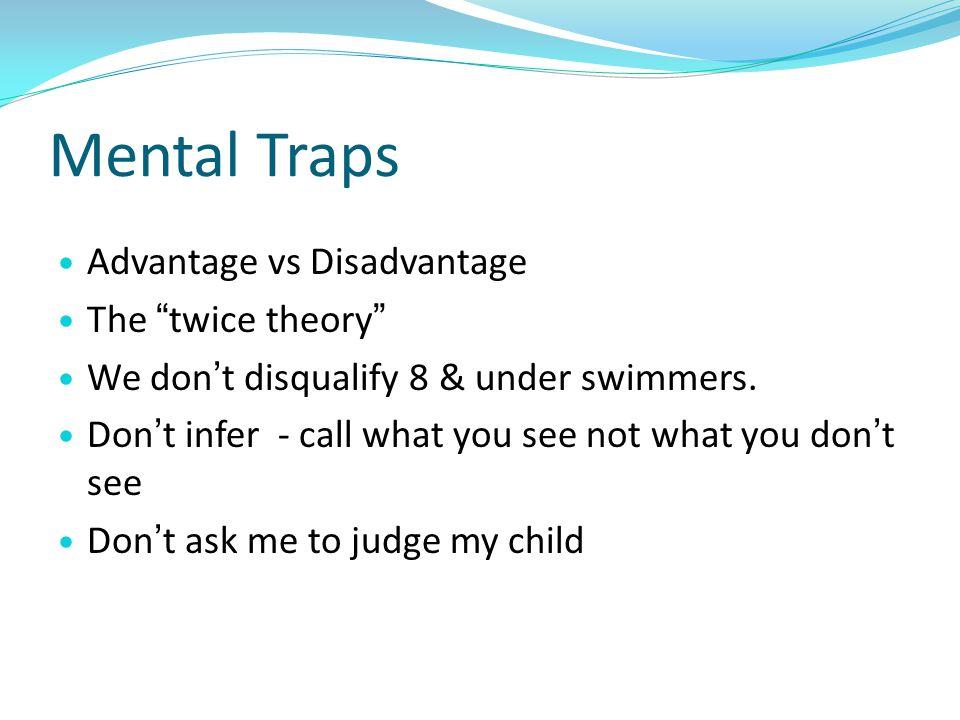 Mental Traps Advantage vs Disadvantage The twice theory