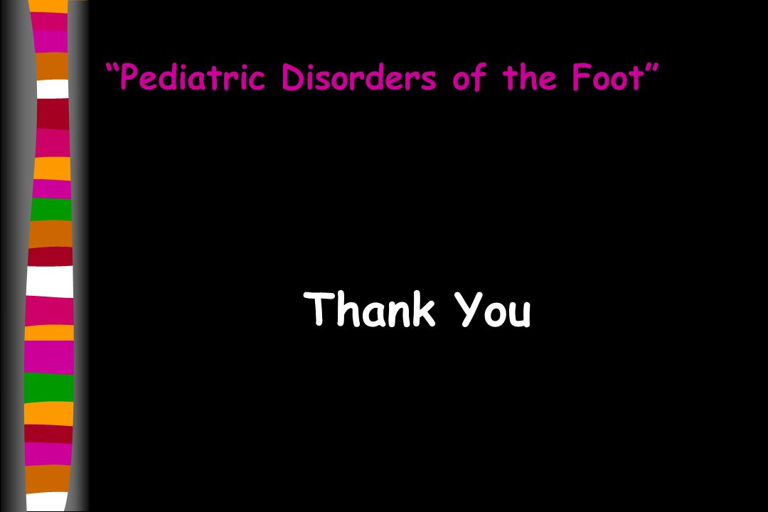 Pediatric Disorders of the Foot