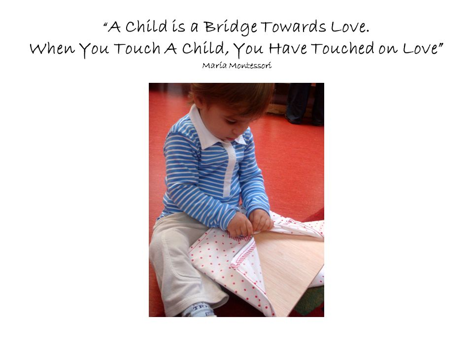 A Child is a Bridge Towards Love