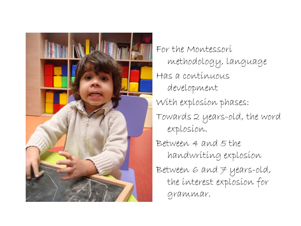 For the Montessori methodology, language