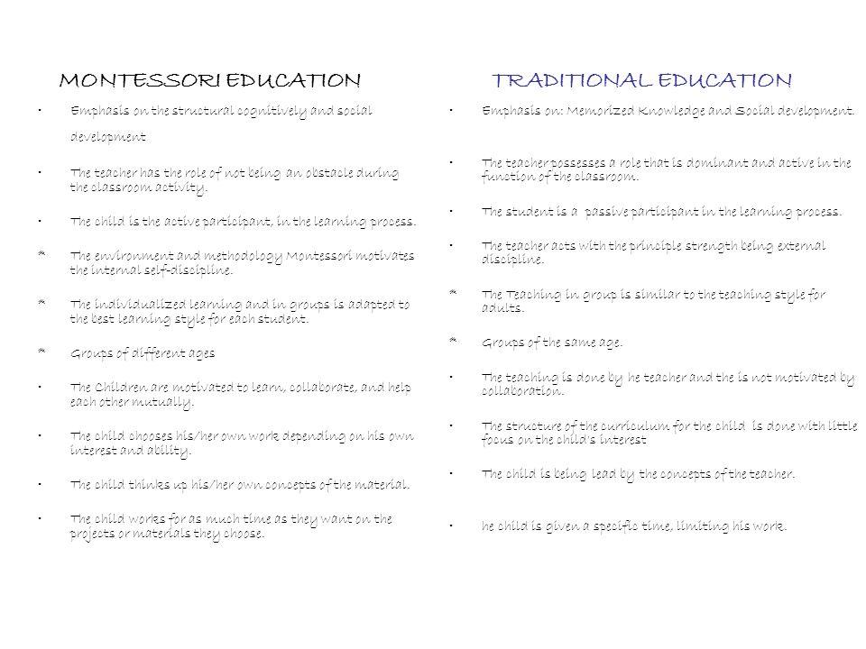 MONTESSORI EDUCATION TRADITIONAL EDUCATION